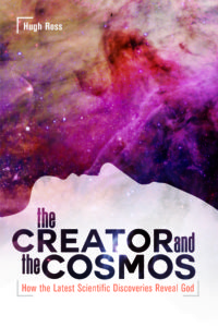 The Creator and the Cosmos by Dr. Hugh Ross
